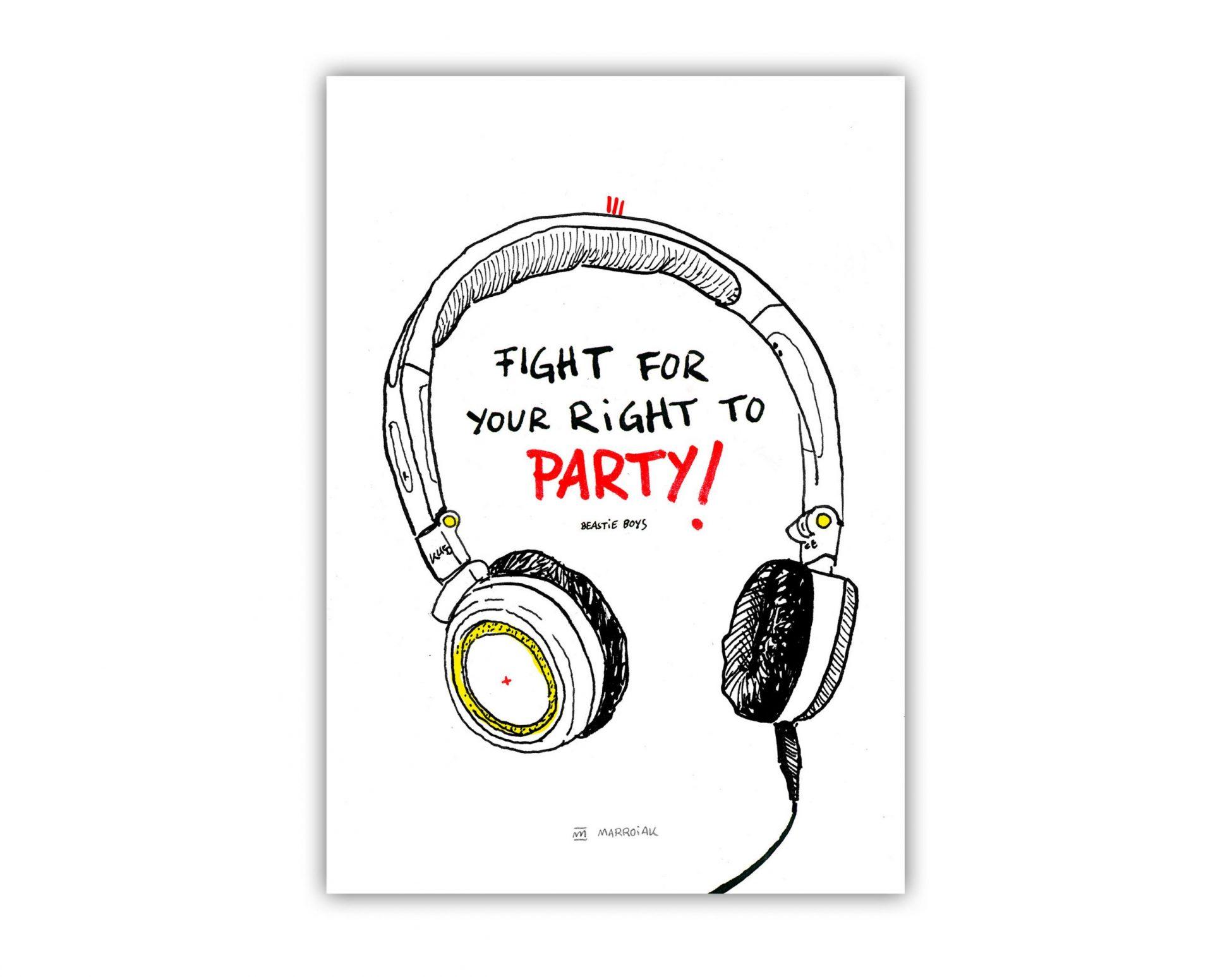 Lámina con un dibujo de la frase de los beastie boys, Fight for your right to party