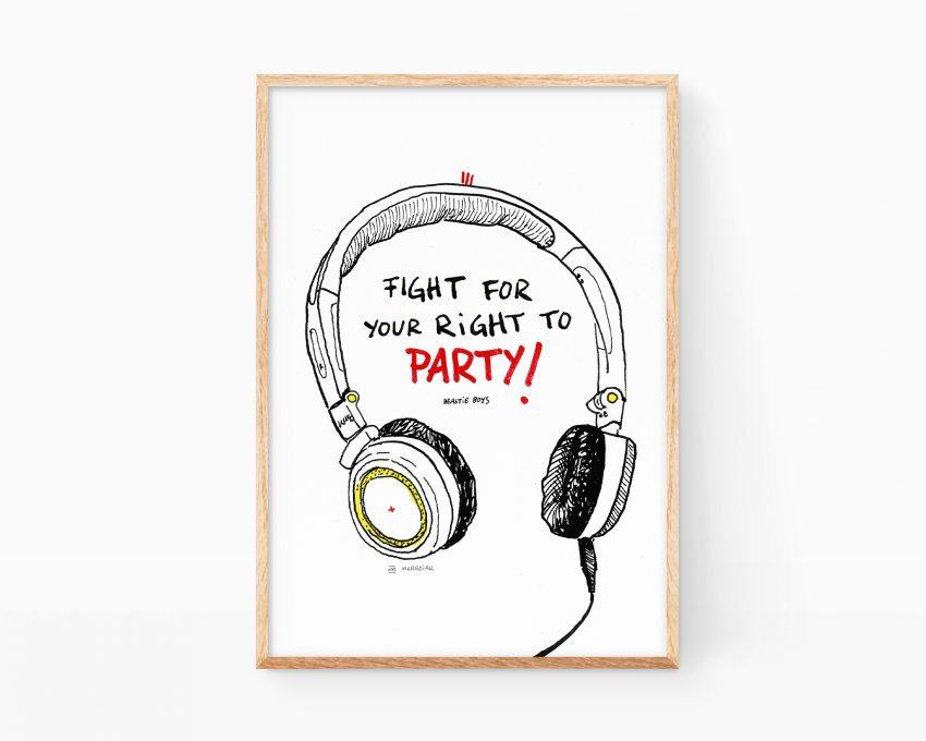 Cuadro decorativo para enmarcar con un dibujo de una frase de rap de Beastie Boys: Fight for your right to party. Frases de música pop y hip-hop